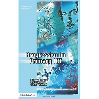 Progression in Primary ICT (Teaching ICT Through the Primary Curriculum)