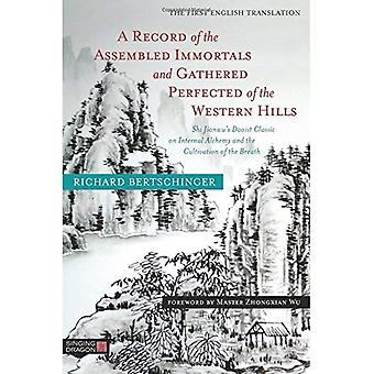 A Record of the Assembled Immortals and Gathered Perfected of the Western Hills: Shi Jianwu's Daoist Classic on Internal Alchemy� and the Cultivation of the Breath