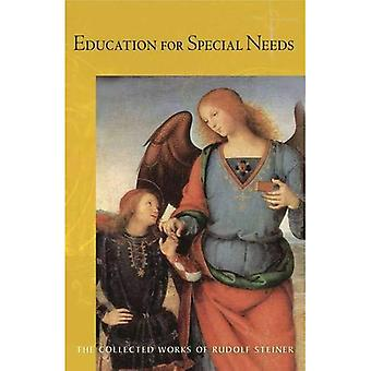 Education for Special Needs: The Curative Education Course (Collected Works of Rudolf Steiner)