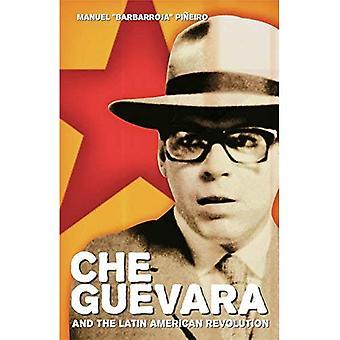 Che Guevara and the Latin American Revolution