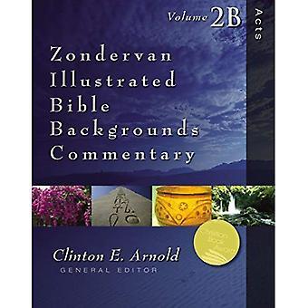 Actes: Volume 2 b (Zondervan illustré tous les arrière-plans commentaires)