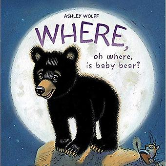 Where, Oh Where, Is Baby Bear? (Baby Bear)