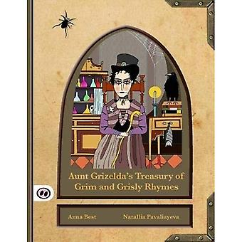 Aunt Grizelda's Treasury of� Grim and Grisly Rhyme