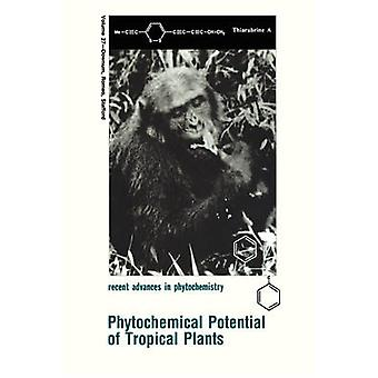 Phytochemical Potential of Tropical Plants by Downum & Kelsey R.