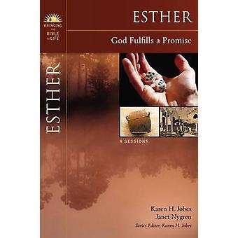 Esther God cumpre uma promessa por Jobes & Karen H.