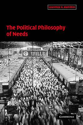 The Political Philosophy of Needs by Hamilton & Lawrence