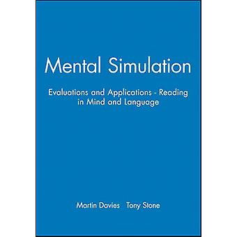 Mental Simulation Evaluations and Applications  Reading in Mind and Language by Davies & Martin