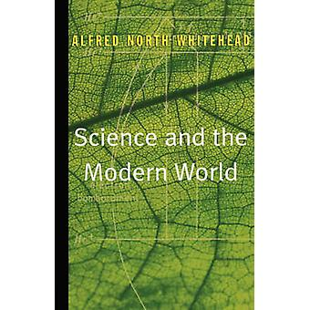 Science and the Modern World by Whitehead & Alfred North