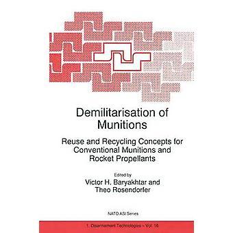 Demilitarisering av ammunisjon gjenbruk og resirkulering konsepter for konvensjonell ammunisjon og rakett drivstoff av Baryakhtar & Victor G.