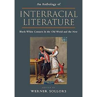 An Anthology of Interracial Literature BlackWhite Contacts in the Old World and the New by Ural & Susannah