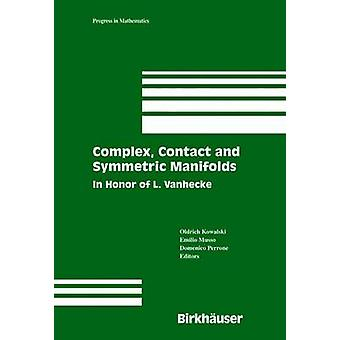Complex Contact and Symmetric Manifolds  In Honor of L. Vanhecke by Kowalski & Oldrich