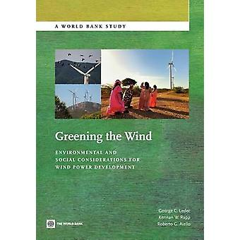 Greening the Wind Environmental and Social Considerations for Wind Power Development by Ledec & George