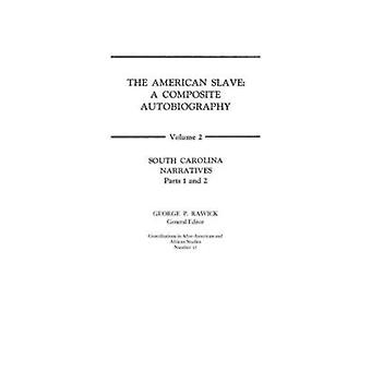 The American Slave South Carolina Narratives Parts 1 and 2 Vol. 2 by Rawick & Jules