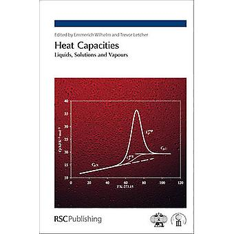 Heat Capacities Liquids Solutions and Vapours by Wilhelm & Emmerich