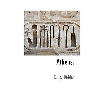 Athènes par Kidder & D. p.