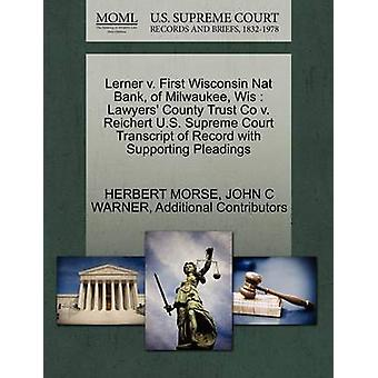 Lerner v. First Wisconsin Nat Bank of Milwaukee Wis  Lawyers County Trust Co v. Reichert U.S. Supreme Court Transcript of Record with Supporting Pleadings by MORSE & HERBERT
