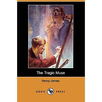 The Tragic Muse Dodo Press by James & Henry & Jr.