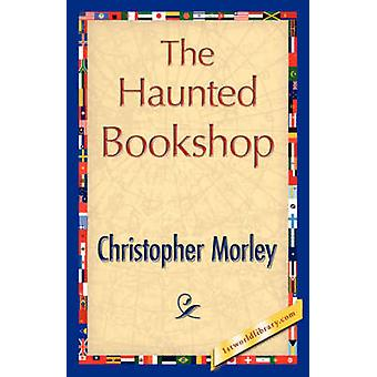 The Haunted Bookshop by Christopher Morley & Morley