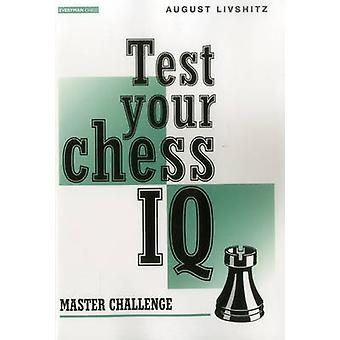 Test Your Chess IQ Master Challenge by Livshitz & August
