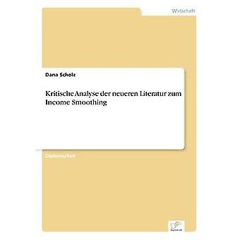 Kritische Analyse der Neueren Literatur Zum Einkommen Glätten von Scholz & Dana