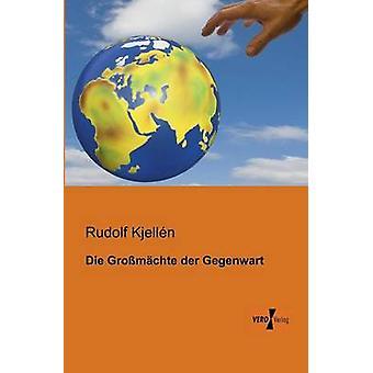 Die Grossmachte Der Gegenwart por Kjellen & Rudolf