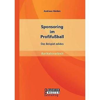 Im Profifussball Das Beispiel Adidas door Heiden & Andreas sponsoren