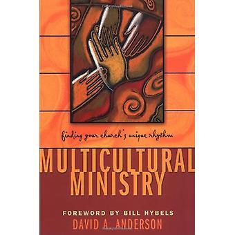 Mångkulturella ministeriet - hitta din kyrkans unika rytmen av David
