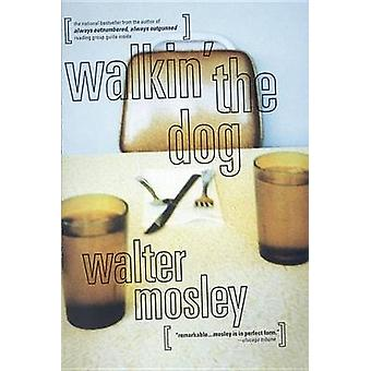 Walkin' the Dog by Walter Mosley - 9780316881715 Book