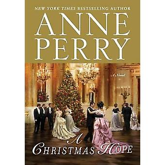 A Christmas Hope by Anne Perry - 9780345530752 Book