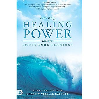 Unleashing Healing Power Through Spirit-Born Emotions - Experiencing G