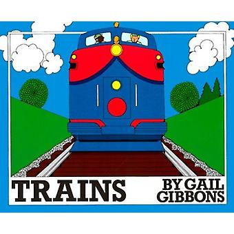 Trains by Gibbons - Gail - 9780823406999 Book