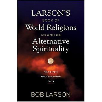 Larsons Book of World Religions and Alternative Spirituality by Bob L