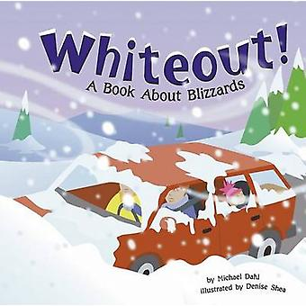 Whiteout - A Book about Blizzards by Rick Thomas - Denise Shea - 97814