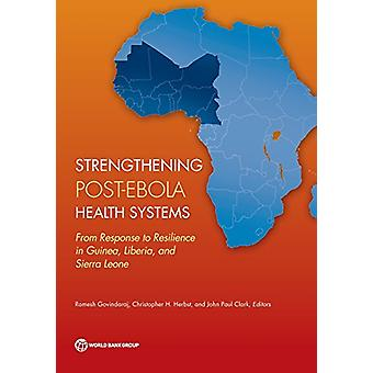 Moving Beyond Zero - Assessment of Post-Ebola Health Systems by World