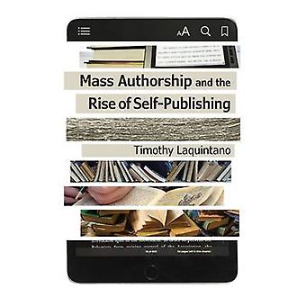 Mass Authorship and the Rise of Self-Publishing by Timothy Laquintano