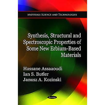 Synthesis - Structural & Spectroscopic Properties of Some New Erbium-