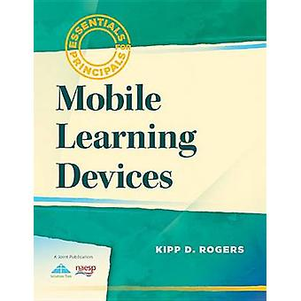 Mobile Learning Devices by Kipp D Rogers - 9781935542698 Book