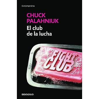 El Club de La Lucha / Fight Club by Chuck Palahniuk - 9788499088174 B