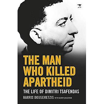 The Man Who Killed Apartheid: The Life of Dimitri Tsafendas