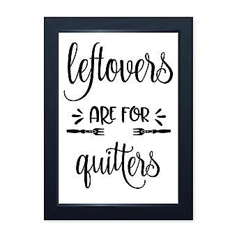 Leftovers For Quitters, Quality Framed Print - Home Kitchen Bake Cook Cafe Chef