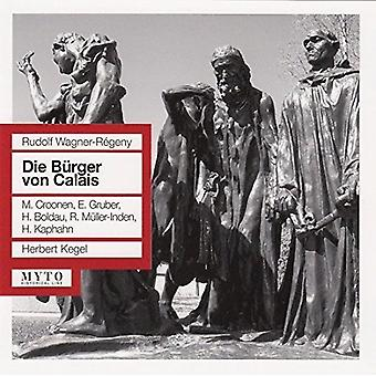Wagner / Regeney / Croonen / Gruber / Kegel - Die Burger Von Calais [CD] USA import