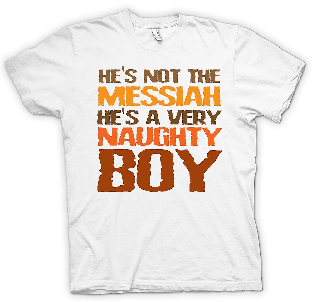 Womens T-shirt - He`s not the messiah, he`s a very naughty boy - Quote