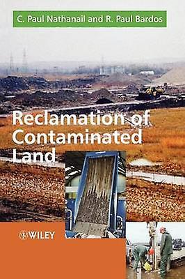Reclamation of Contaminated Land by Nathanail