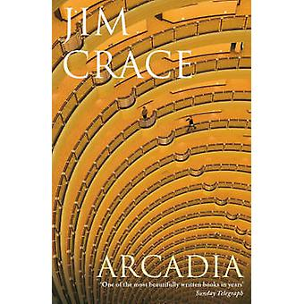 Arcadia by Jim Crace - 9780330453332 Book