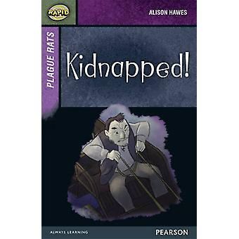 Rapid Stage 7 Set A - Plague Rats - Kidnapped! by Alison Hawes - Celia