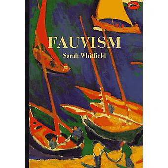 Fauvism by Sarah Whitfield - 9780500202272 Book