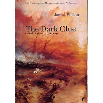 The Dark Clue by James Wilson - 9780571202768 Book