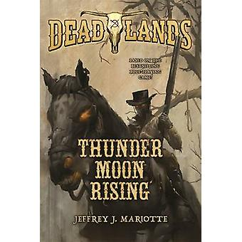 Deadlands - Thunder Moon Rising by Jeffrey Mariotte - 9780765375285 Bo