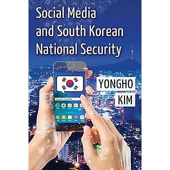 Social Media and South Korean National Security by Yongho Kim - 97807