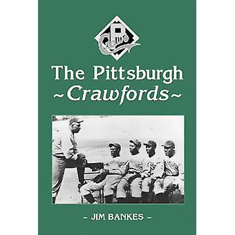 The Pittsburgh Crawfords by Jim Bankes - 9780786409921 Book